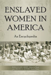 Enslaved Women in America: An Encyclopedia by Deleso A. Alford