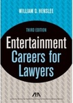 Entertainment Careers for Lawyers, Third Edition by William D. Henslee