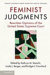 Feminist Judgments: Rewritten Opinions of the United States Supreme Court by Patricia A. Broussard